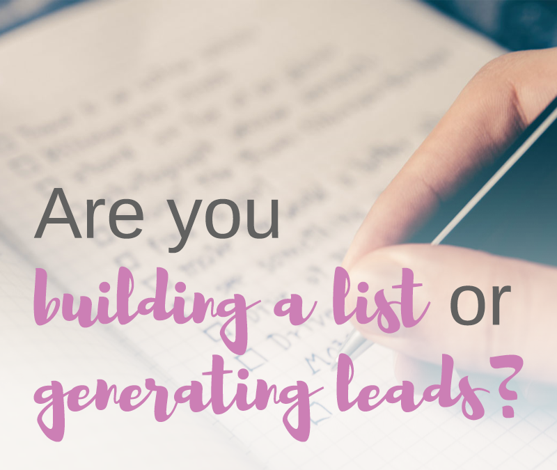 Are you building a list or collecting leads?